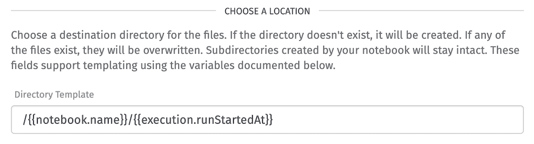 Notebook Outputs Directory Location Inputs